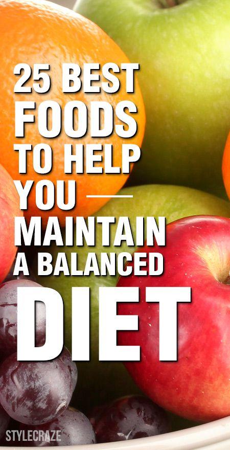 25 Bästa livsmedel för att hjälpa dig att upprätthålla en balanserad kost