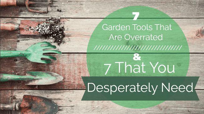7 trädgårdsverktyg som överskattas och 7 som du desperat behöver