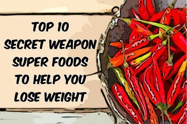 Topp 10 secret-vapen super livsmedel för att hjälpa dig gå ner i vikt
